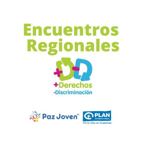 Encuentros regionales  + Derechos -Discriminación